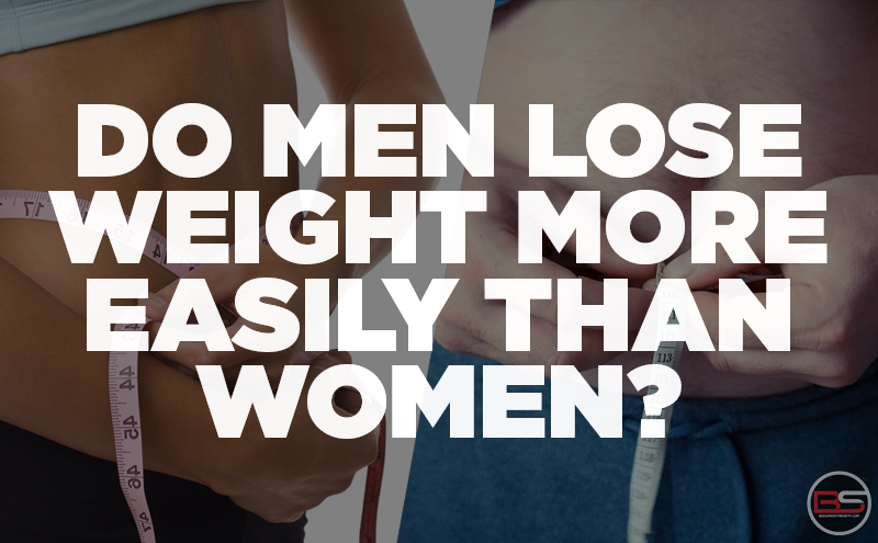 Do Men Lose Weight More Easily than Women?