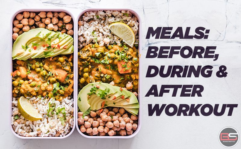 Meals: Before, During and After Workout
