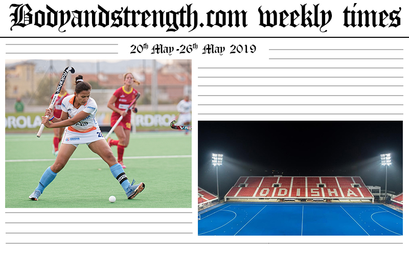 Bodyandstrength.com Weekly Times: 20th May to 26th May 2019