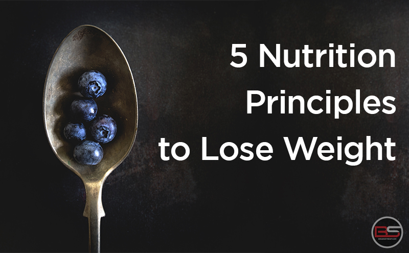 5 Nutrition Principles to Lose Weight