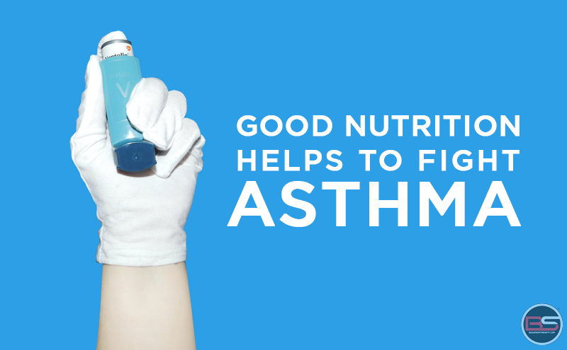 Good Nutrition Helps to Fight Asthma