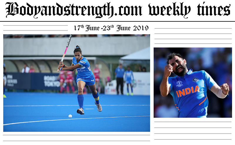 Bodyandstrength.com Weekly Times: 17th June to 23th June 2019