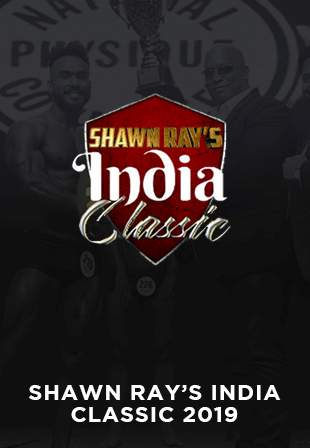 The Mega Competitive Show: Shawn Ray's India Classic, New Delhi – March 16, 2019